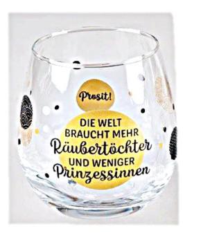 """Whiskyglas, Wasserglas oder auch Weinglas mit Spruch """"Die Welt braucht mehr ..."""""""
