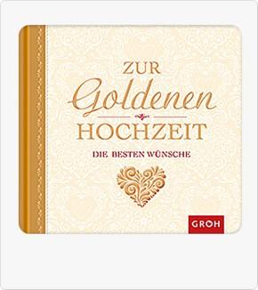 Groh Geschenke Buch Zur goldenen Hochzeit die besten Wünsche