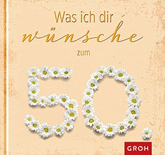 Geschenke Buch Was ich dir wünsche zum 50. Geburtstag