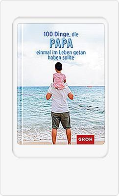 100 Dinge die Papa tun sollte