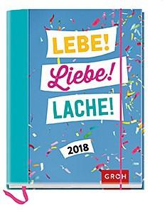 Groh Buchkalender 2018 Terminplaner Lebe! Liebe! Lache!
