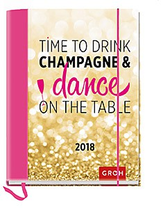 Groh Buchkalender Time to drink champagne 2018 Terminplaner