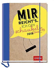 Groh Buchkalender Mir reicht's, ich geh schaukeln 2018 Terminplaner