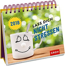 Groh Bunter Wochenkalender 2018 Lass dich nicht stressen