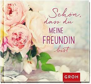 GROH Buch Geschenkbuch - Schön, dass du meine Freundin bist