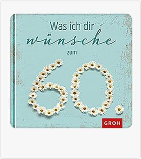 Groh Buch Was ich dir wünsche zum 60. Geburtstag