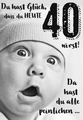 Depesche lustige Klappkarten Menschenskinder Du hast Glück, dass du heute 40 wirst!