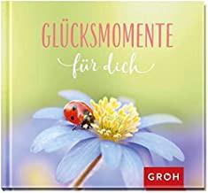 Groh Buchkalender 2019  Buchkalender zum glücklich sein Glücksmomente