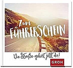 Geschenkbuch Groh Büchlein Geschenkbuch Groh Büchlein Zum Führerschein - Die Straße gehört jetzt dir