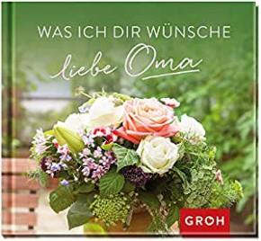 Geschenkbuch - Groh Buch Was ich Dir wünsche liebe Oma