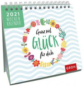 Groh Mini Wochenkalender zum Aufstellen für 2021 Ganz viel Glück für dich