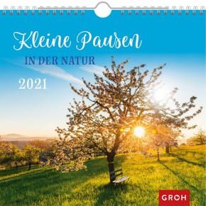Groh Wandkalender 2021 Kleine Pausen in der Natur