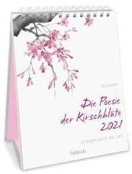 Groh Wandkalender oder Kalender zum Aufstellen 2021 Die Poesie der Kirschblüte