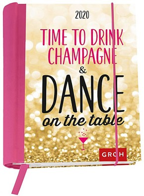 Groh Buchkalender für 2020 Time to drink champagne and dance on the table
