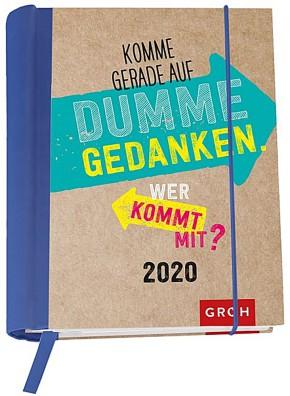 Groh Buchkalender für 2020 Komme gerade auf dumme Gedanken. Wer kommt mit?