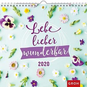 Groh Wandkalender 2020 Lebe lieber wunderbar