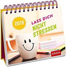 Groh Wochenkalender 2019 zum Aufstellen Lass dich nicht stressen