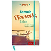 Groh praktischer Taschenkalender 2019 Sammle Momente, keine Dinge