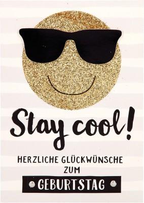 100% Glitzer Geburtstagskarte Anlasskarte Klappkarte10496-035: Stay cool! Herzliche Glückwünsche zum...