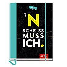 Groh Buchkalender 2019 N Scheiß muss ich!