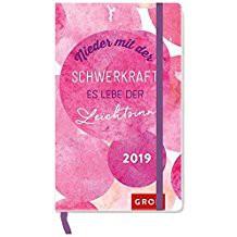 Groh praktischer Taschenkalender 2019 Nieder mit der Schwerkraft, es lebe der Leichtsinn 2019