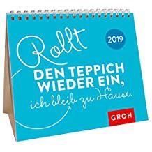 Groh Mini-Kalender 2019 zum Aufstellen Rollt den Teppich wieder ein, ich bleib zu Hause. 2019