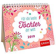 Groh Mini-Kalender 2019 zum Aufstellen Für die beste Tochter der Welt 2019