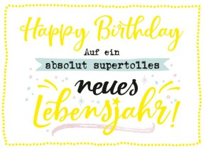 Klappkarten Grüße in Gold 028 Happy Birthday Auf ein supertolles neues