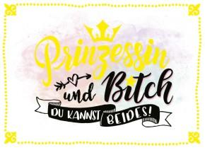Klappkarten Grüße in Gold 057 Prinzessin und Bitch du kannst beides