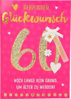 100% Glitzer Geburtstagskarte Anlasskarte Klappkarte10496-009: 60 - Herzliche Glückwunsch Noch lange...