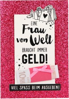 100% Glitzer Geburtstagskarte Anlasskarte Klappkarte10496-017: Eine Frau von Welt braucht immer Geld...